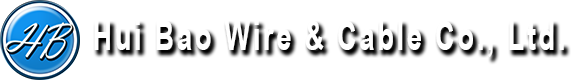Hui Bao Wire&Cable Co.,LTD.
